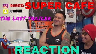 Super Cafe - The Last Trailer REACTION