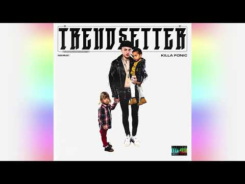 KILLA FONIC - TRENDSETTER (Tot Albumul)