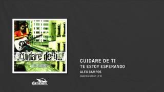 Te Estoy Esperando - Alex Campos