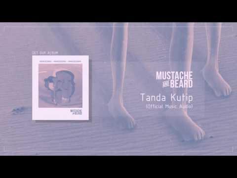 MUSTACHE AND BEARD - Tanda Kutip (Official Audio)