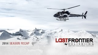 The Ultimate Heli Skiing Recap: 2014 Season