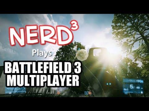Nerd³ Plays Battlefield 3 Multiplayer