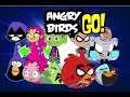 Angry Teen Titans Go!(angry Birds Meet Teen Titans Go)parody video