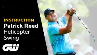 "Patrick Reed Explains His ""Helicopter"" Swing 