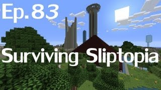 Surviving Sliptopia Ep.83 - A Farewell to Friends ( A Minecraft LP )