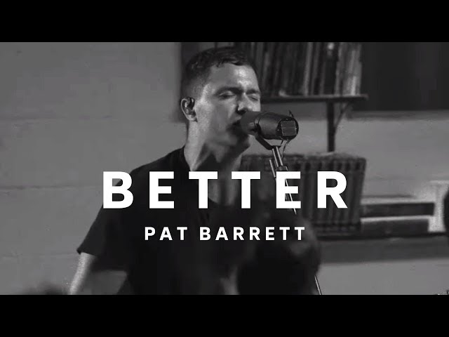 Pat Barrett - Better (Live)