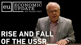 economic update rise and fall of the ussr