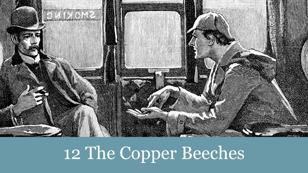 A Sherlock Holmes Adventure: 12 The Copper Beeches