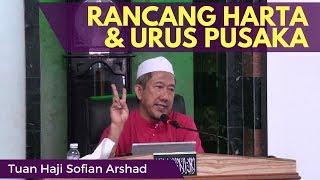 Rancang Harta & Urus Pusaka - Tuan Haji Sofian Arshad [Video Kuliah]