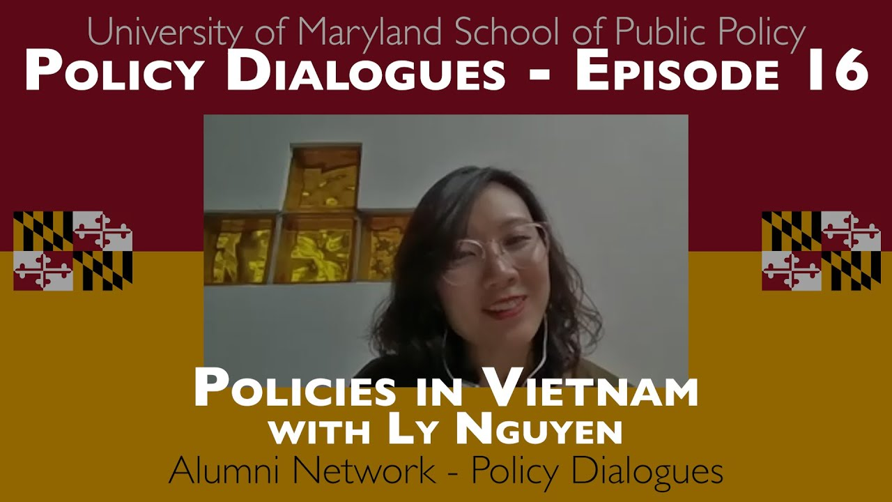 Ly Nguyen discusses policies in Vietnam - Policy Dialogues Ep.16