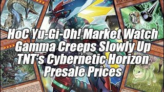 HoC Yu-Gi-Oh! Market Watch - TNT's Cybernetic Horizon Presales! Psy-Frame Gamma Creeping Up!
