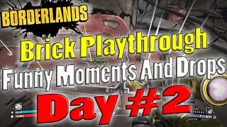 Borderlands | Brick Playthrough Funny Moments And Drops | Day #2