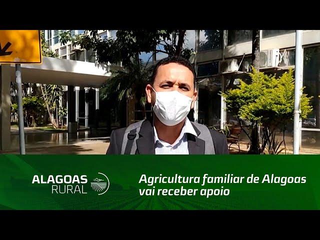 Agricultura familiar de Alagoas vai receber apoio do Governo Federal