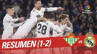 resumen de real betis vs real madrid 1 2