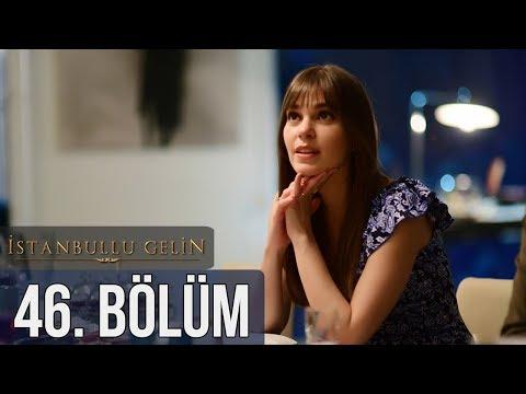 İstanbullu Gelin 46. Bölüm letöltés