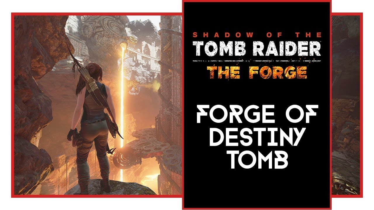 Shadow of the Tomb Raider Forge of Destiny Challenge Tomb Walkthrough  [SOTTR The Forge DLC]