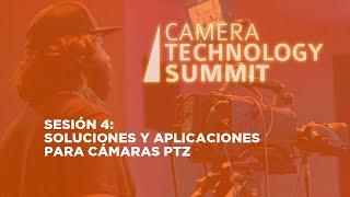Sesión 4: Soluciones y aplicaciones para cámaras PTZ