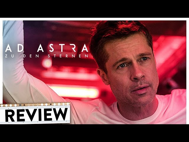 AD ASTRA | Review & Kritik inkl. Trailer Deutsch German (HD) | Brad Pitt 2019