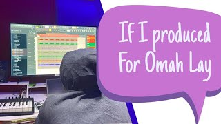 🤯🤯If I Produced For Omah Lay