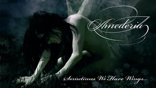 AMEDERIA - Sometimes We Have Wings (2008) Full Album Official (Gothic Doom Metal)