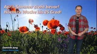 April-Sommer in der kommenden Woche: 25-Grad-Marke könnte fallen! (Mod.: Dominik Jung)
