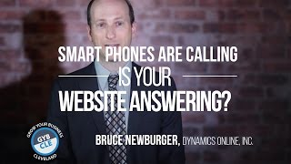 smartphones are calling is your website answering   bruce newburger   gyb cle