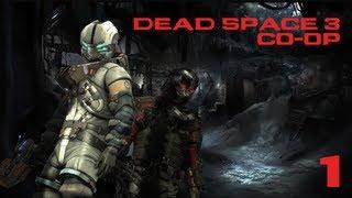 Dead Space 3 (Кооператив) - Часть 1 — Внезапное пробуждение | «Новые горизонты»