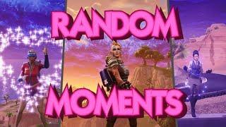 Fortnite: RANDOM MOMENTS Part 1