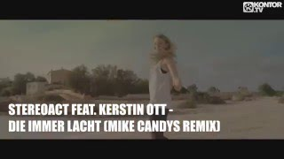 Stereoact feat. Kerstin Ott - Die immer lacht (Mike Candys Remix)