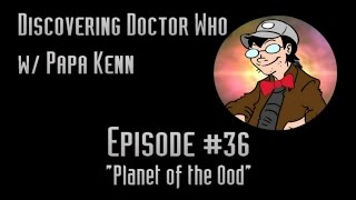 "Discovering Doctor Who (Ep. #36) - ""Planet of the Ood"""