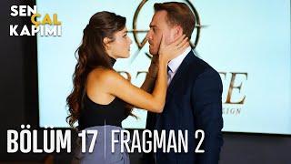 Sen Çal Kapımı 17. Bölüm 2. Fragmanı