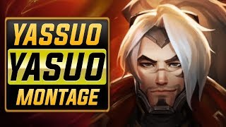 """Yassuo &quotFakers Child"""" Montage Best Yasuo Plays"""