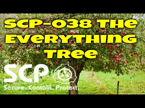 SCP-038 The Everything Tree | Object Class Safe | plant/arboreal/metamorphic/mimetic scp