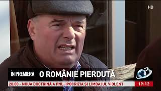In premiera - O Romanie pierduta