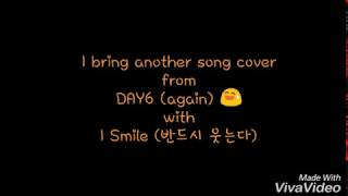 Video Day6 - I smile Indonesian Cover download MP3, 3GP, MP4, WEBM, AVI, FLV Maret 2018