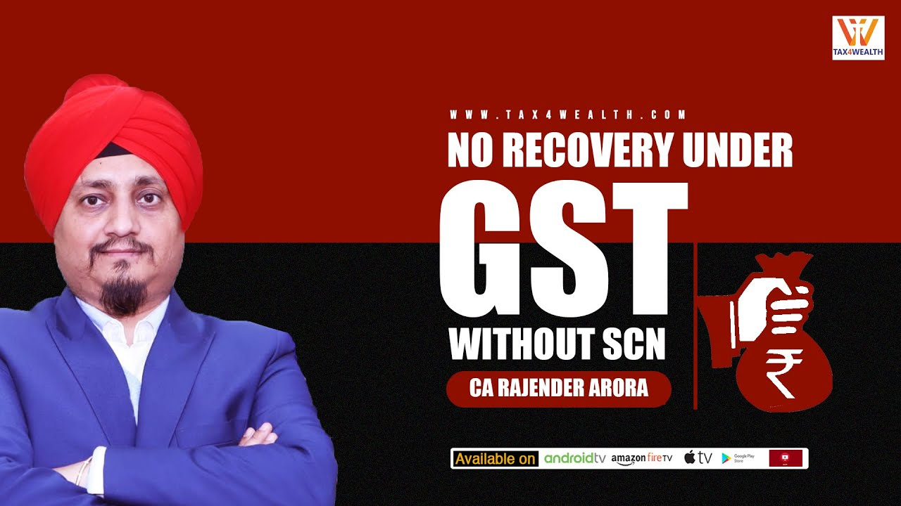 No Recovery under GST Without SCN'' with CA Rajender Arora