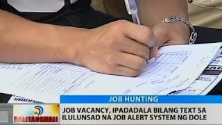 BT: Job vacancy, ipadadala bilang text sa ilulunsad na Job Alert System ng DOLE