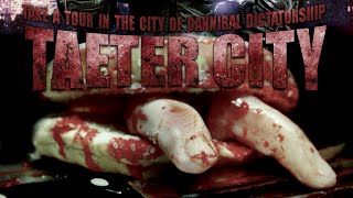 TAETER CITY: Take a Tour in the City of Cannibal Dictatorship