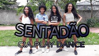 Sentadão - Pedro Sampaio Ft. Felipe Original & JS  O Mão De Ouro/Cia.Play Dance (Coreografia)