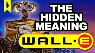 Hidden Meaning in WALL·E – Earthling Cinema by : Wisecrack