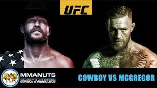 UFC McGregor vs Cowboy | MMANUTS MMA Podcast