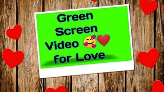 Love Green Screen Video | Green Screen Video for love | Happy Birthday for love green Screen Video