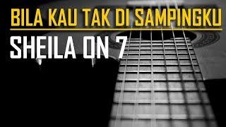 Sheila On 7 - Bila Kau Tak Disampingku (Karaoke)