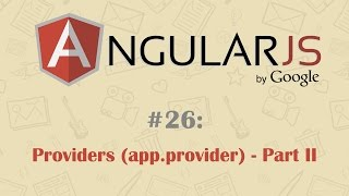 AngularJS Tutorial 26: More On Providers