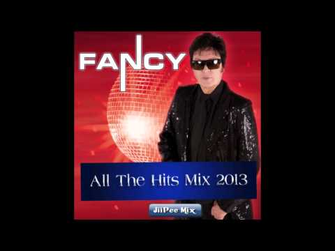 Fancy All The Hits Mix 2013 ( JiiPee Mix )
