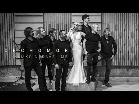 Čechomor - Mamko nedávej mě
