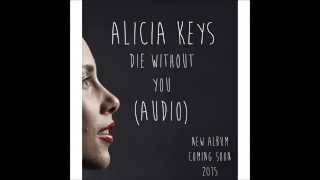 Alicia Keys - Die Without You (Audio)