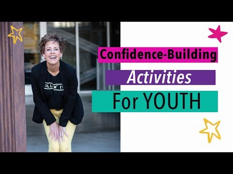 CONFIDENCE BUILDING ACTIVITIES FOR YOUTH: (Get shy kids involved)
