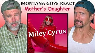 Montana Guys React To Miley Cyrus - Mother's Daughter