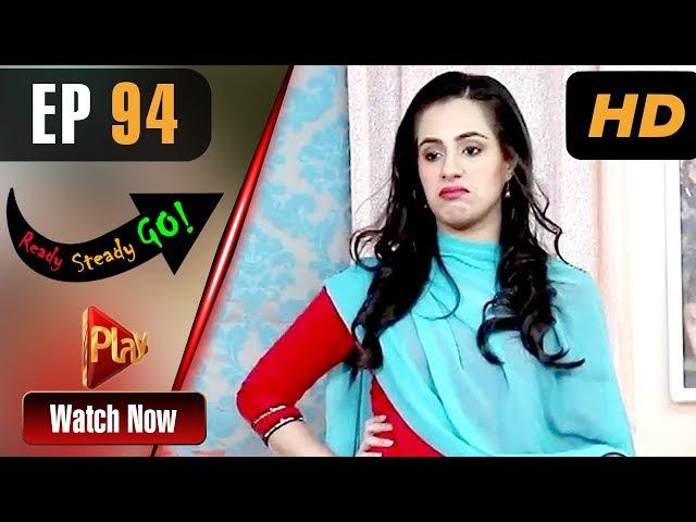 Ready Steady Go - Episode 94 | Play Tv Dramas | Parveen Akbar, Shafqat Khan | Pakistani Drama